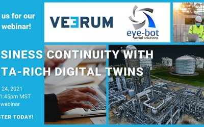 """Eye-bot and Veerum Host Webinar """"Business Continuity with Data-Rich Digital Twins"""""""