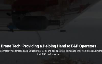 Drone Tech: Providing a Helping Hand to E&P Operators